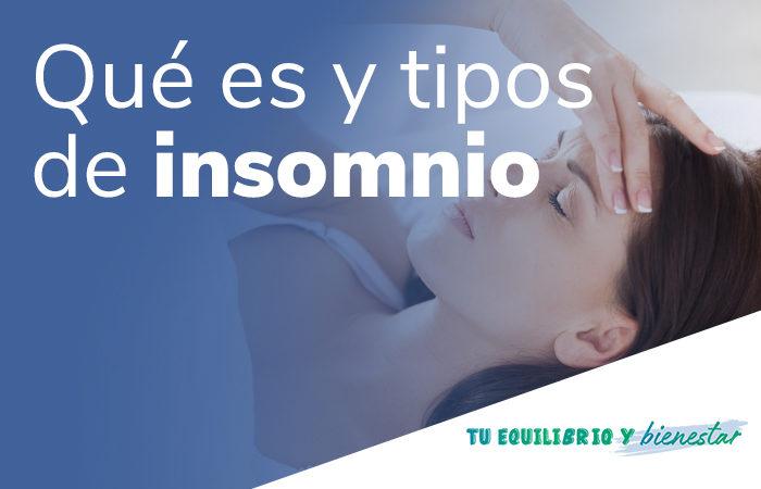 Qué es el insomnio y qué tipos existen: tipos de insomnio 700x450 - HeelEspaña